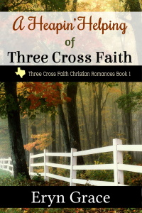 A Heapin' Helping of Three Cross Faith book cover